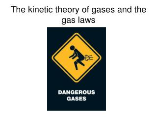 The kinetic theory of gases and the gas laws