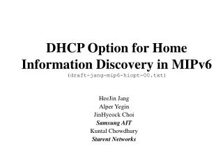 DHCP Option for Home  Information Discovery in MIPv6 (draft-jang-mip6-hiopt-00.txt)