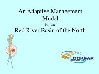 An Adaptive Management Model  for the  Red River Basin of the North
