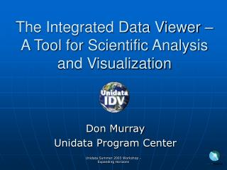The Integrated Data Viewer – A Tool for Scientific Analysis and Visualization