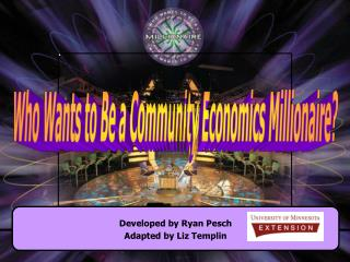 Who Wants to Be a Community Economics Millionaire?