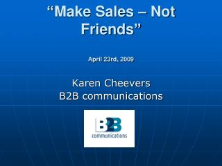 """Make Sales – Not Friends"" April 23rd, 2009"