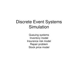 Discrete Event Systems Simulation