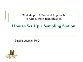 Workshop 1:  A Practical Approach  to Aeroallergen Identification