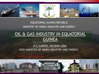 OIL & GAS INDUSTRY IN EQUATORIAL GUINEA