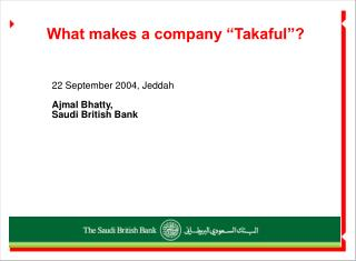 22 September 2004, Jeddah Ajmal Bhatty,  Saudi British Bank