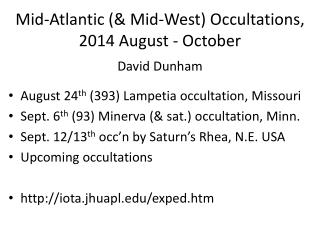 Mid-Atlantic (& Mid-West) Occultations,  2014 August - October David Dunham