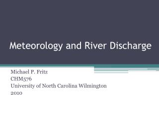 Meteorology and River  D ischarge