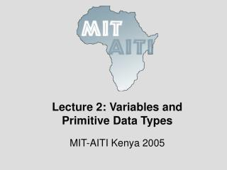 Lecture 2: Variables and Primitive Data Types