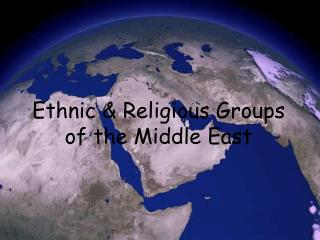 Ethnic & Religious Groups of the Middle East
