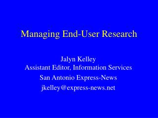 Managing End-User Research