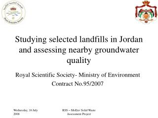 Studying selected landfills in Jordan and assessing nearby groundwater quality