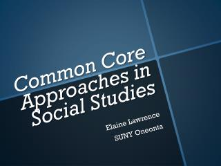 Common Core Approaches in Social Studies