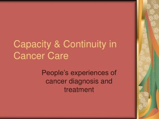 Capacity & Continuity in Cancer Care