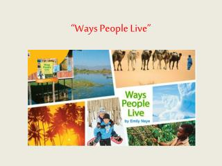 """Ways People Live"""