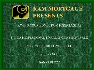 RAM MORTGAGE 			PRESENTS