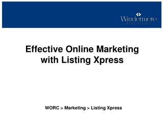 Effective Online Marketing  with Listing Xpress