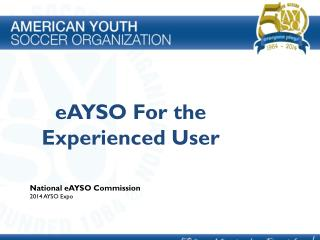 eAYSO For the Experienced User