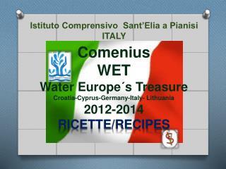 Comenius WET  Water Europe´s Treasure Croatia-Cyprus-Germany-Italy- Lithuania 2012-2014