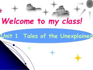 Unit 1  Tales of the Unexplained