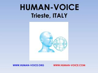 HUMAN-VOICE  Trieste, ITALY