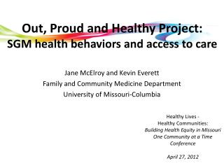 Out, Proud and Healthy Project: SGM health behaviors and access to care