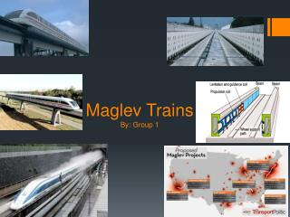 Maglev Trains By: Group 1