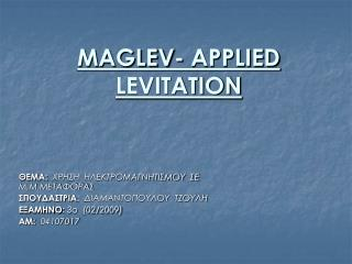 MAGLEV- APPLIED LEVITATION