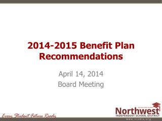 2014-2015 Benefit Plan Recommendations