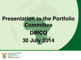 Presentation to the Portfolio  Committee          DIRCO 30 July 2014