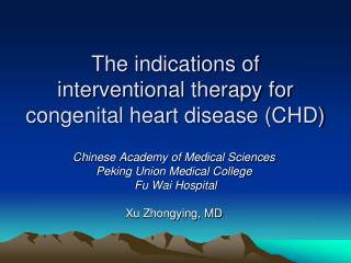 The indications of  interventional therapy for  congenital heart disease (CHD)