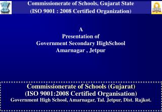 Commissionerate of Schools (Gujarat) (ISO 9001:2008 Certified Organisation)