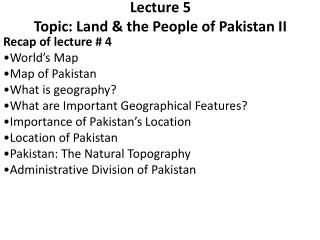 Lecture 5 Topic: Land & the People of Pakistan II