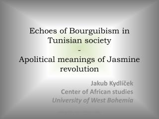 Echoes of Bourguibism  in  Tunisian  society - Apolitical meanings of Jasmine revolution