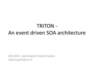 TRITON -  An event driven SOA architecture