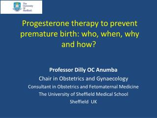 Progesterone therapy to prevent premature birth: who, when, why and how?