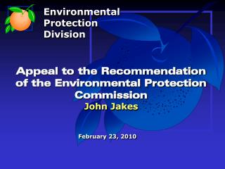 Appeal to the Recommendation of the Environmental Protection Commission John Jakes