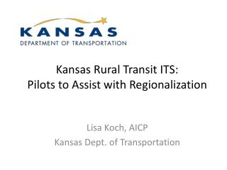Kansas Rural Transit ITS: Pilots to Assist with Regionalization