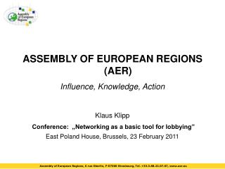 ASSEMBLY OF EUROPEAN REGIONS (AER) Influence, Knowledge, Action Klaus Klipp