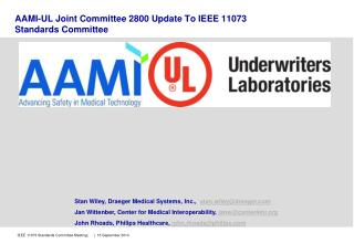 AAMI-UL Joint Committee 2800 Update To IEEE 11073 Standards Committee