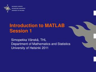 Introduction to MATLAB Session 1