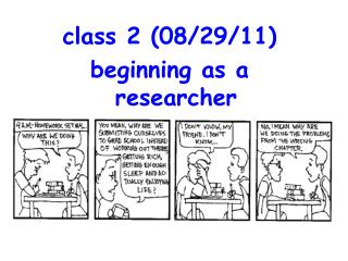 class 2 (08/29/11) beginning as a researcher