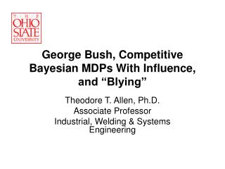 "George Bush, Competitive Bayesian MDPs With Influence, and ""Blying"""