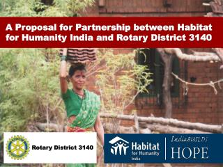 A Proposal for  Partnership between Habitat for Humanity India and Rotary District 3140