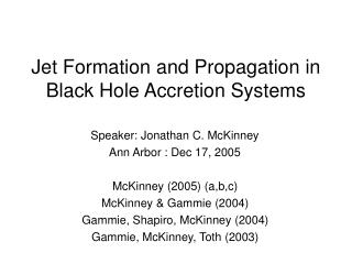 Jet Formation and Propagation in Black Hole Accretion Systems