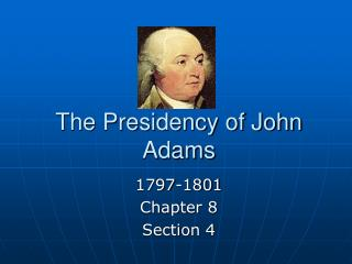 The Presidency of John Adams
