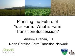 Planning the Future of Your Farm: What is Farm Transition/Succession?
