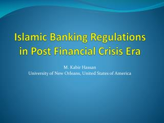 Islamic Banking Regulations in Post Financial Crisis Era