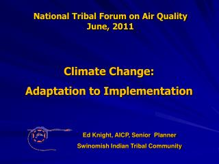 National Tribal Forum on Air Quality  June, 2011