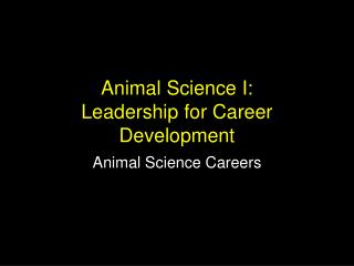 Animal Science I: Leadership for Career Development